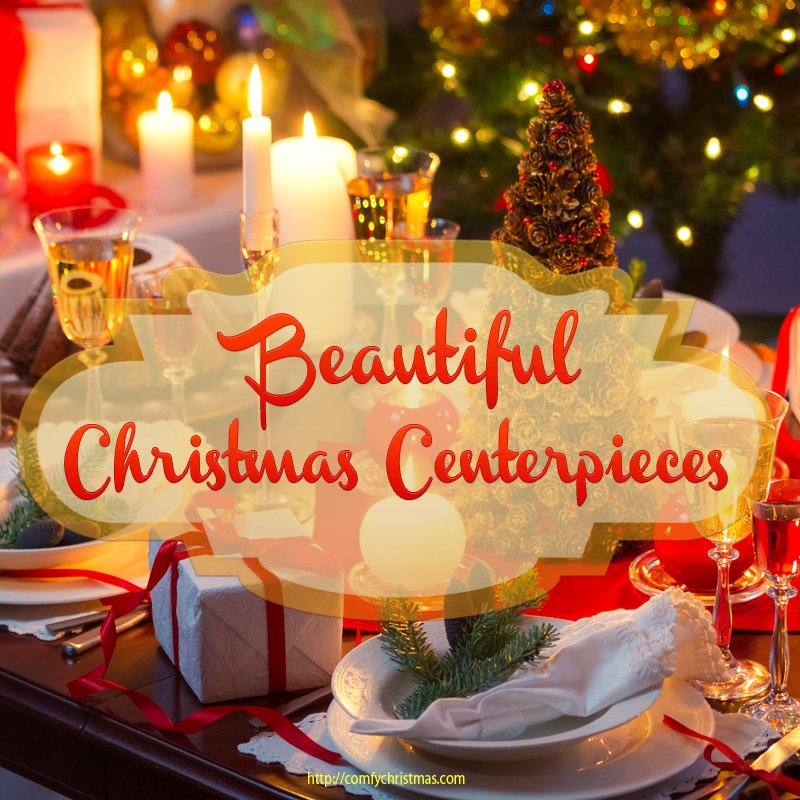 Creating A Beautiful Christmas Centerpiece for Christmas Table