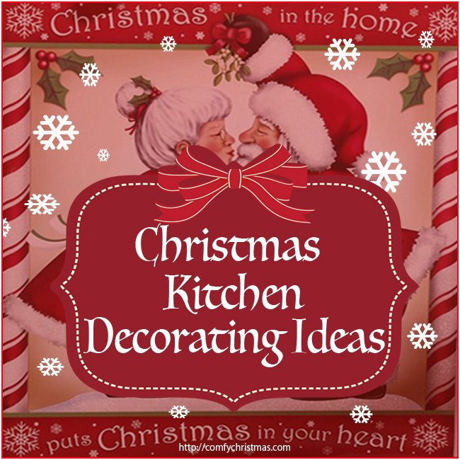 Christmas kitchen decorating ideas simply stunning for Kitchen ideas for christmas