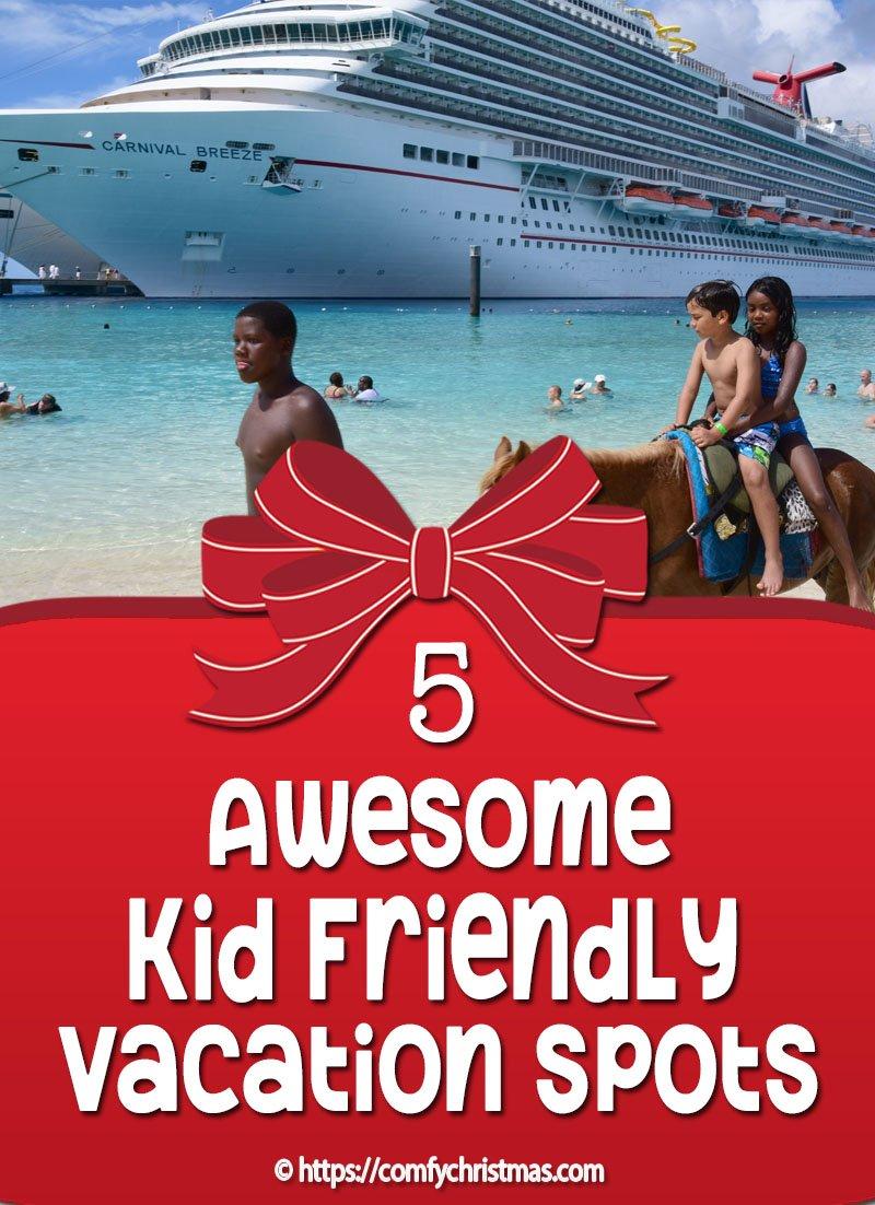 Kid Friendly Vacation Spots