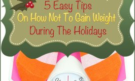 5 Easy Tips On How To Not Gain Weight During The Holidays