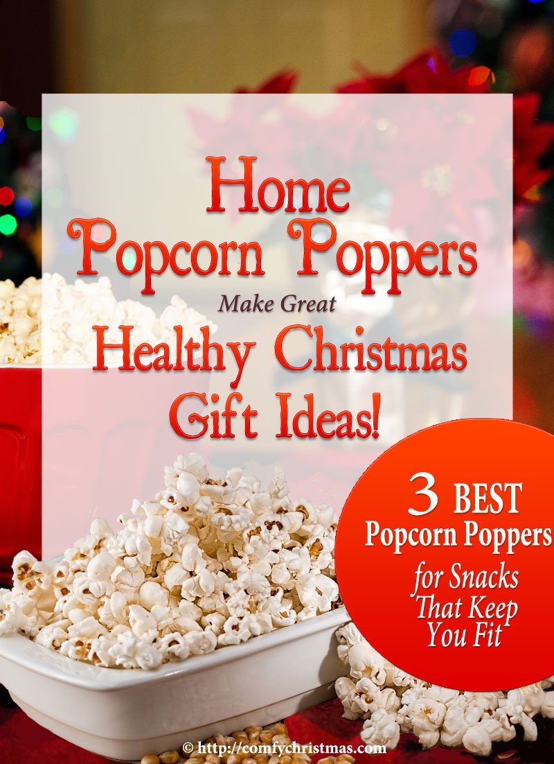 home popcorn poppers make healthy christmas gift ideas