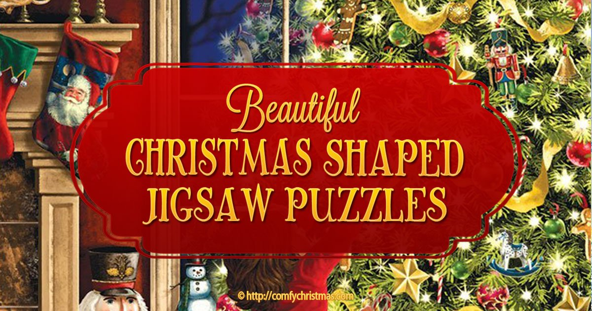 Christmas Shaped Jigsaw Puzzles | Perfect for the 2017 Holiday Season