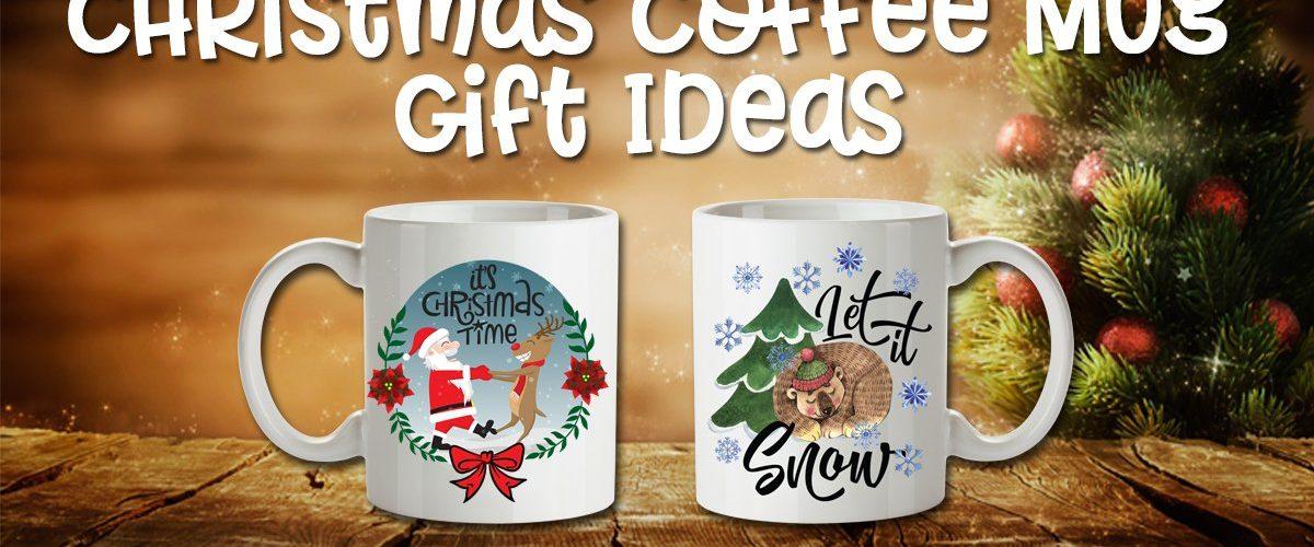 Christmas coffee mug gift ideas