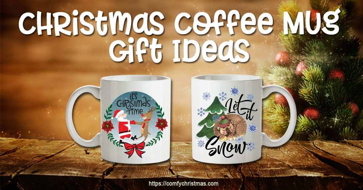christmas coffee mug gift ideas comfy christmas