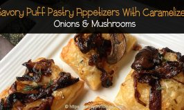Savory Puff Pastry Appetizers With Caramelized Onions and Mushrooms