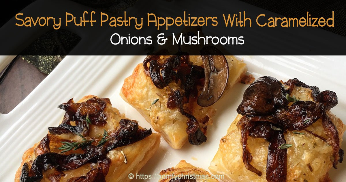 Savory Puff Pastry Appetizers with Caramelized Onions and
