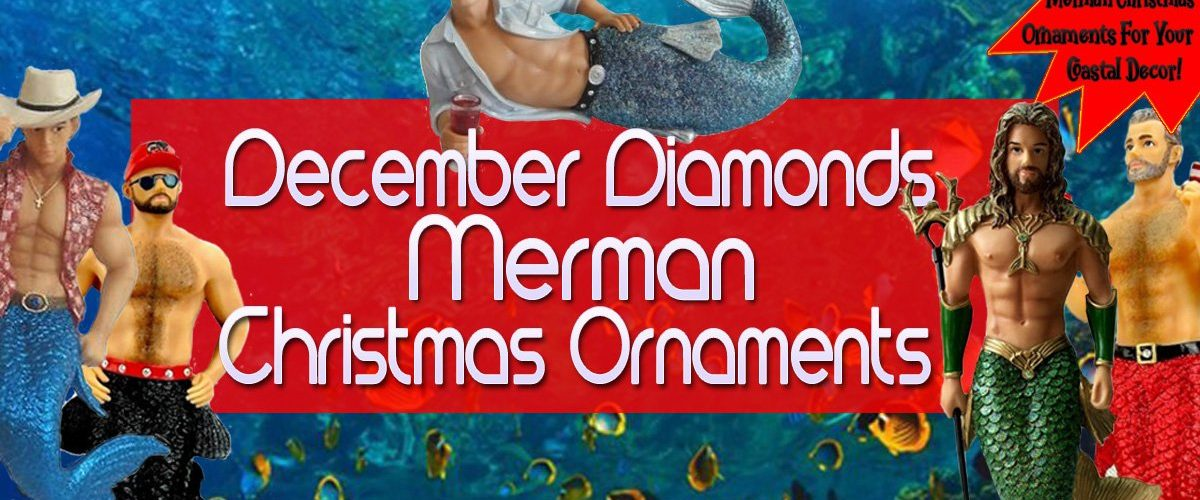 December Diamonds Merman Ornaments