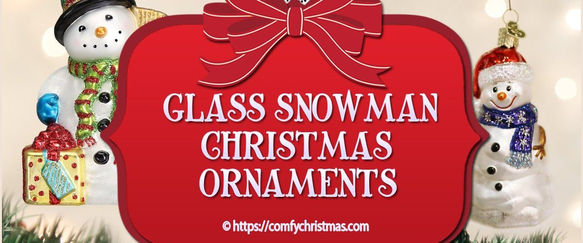 Glass Snowman Christmas Ornaments