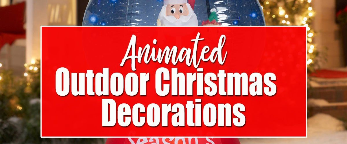 Animated Outdoor Christmas Decorations