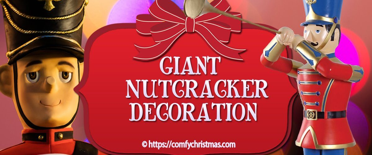 Giant Nutcracker Decoration